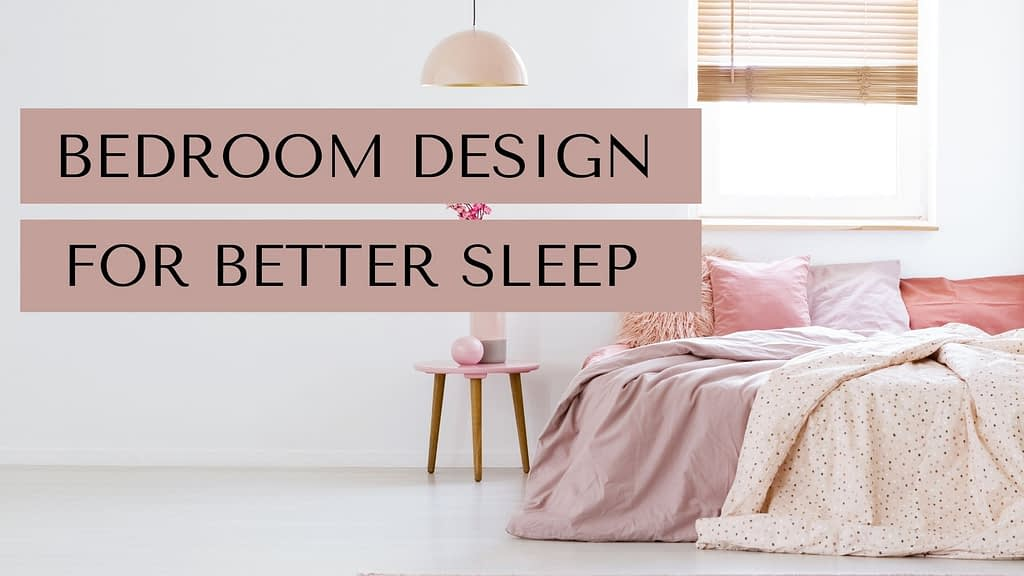 5 Tips to Design A Bedroom For Better Sleep