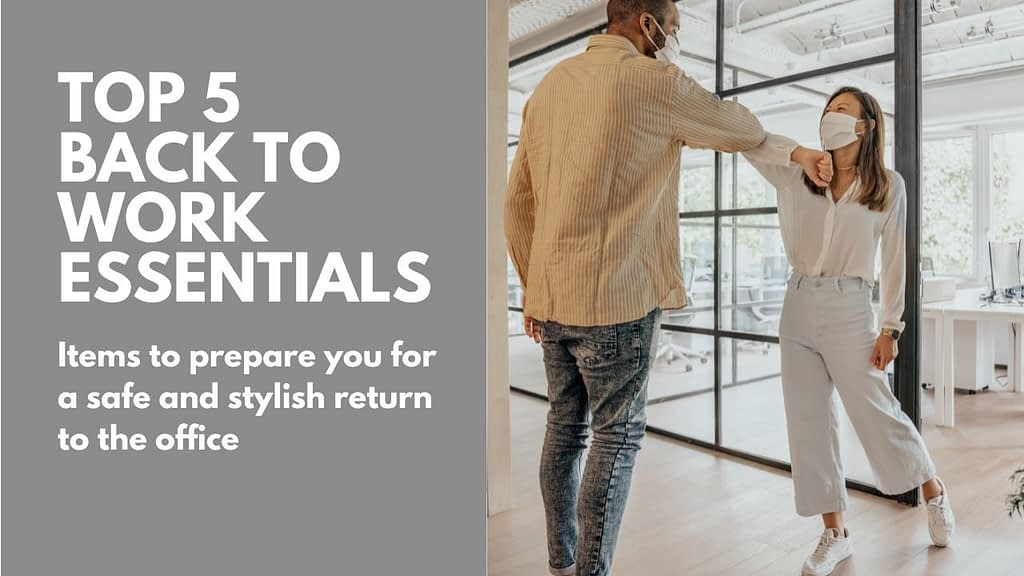 TOP 5 BACK TO WORK ESSENTIALS